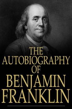 The Autobiography of Benjamin Franklin eBook By Benjamin Franklin