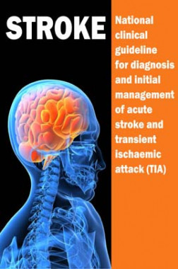 Stroke - National clinical guideline for diagnosis and initial management of acute stroke and transient ischaemic attack (TIA)