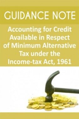 Guidance Note on Accounting for Credit Available in Respect of Minimum Alternative Tax under the Income-tax Act 1961