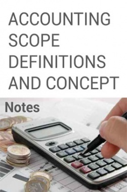 Accounting Scope, Definitions and Concept Notes
