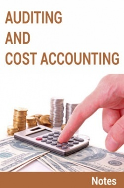 Auditing and Cost Accounting Notes