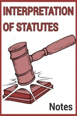 Interpretation of Statutes Notes