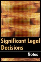 Significant Legal Decisions