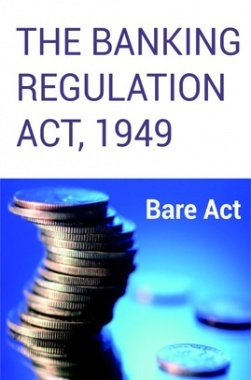 The Banking Regulation Act, 1949 Notes