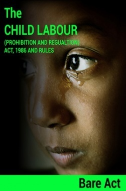The Child Labour (Prohibition and Regulation) Act, 1986 and Rules Notes