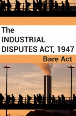 The Industrial Disputes Act, 1947 Notes