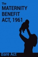 The Maternity Benefit Act, 1961 Notes