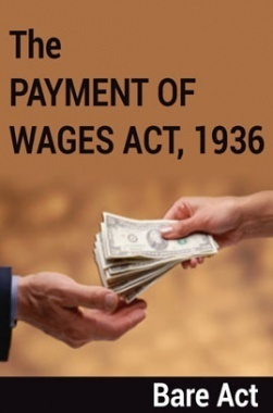 The Payment of Wages Act, 1936 Notes