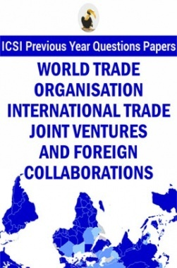 ICSI World Trade Organisation International Trade Joint Ventures and Foreign Collaborations Question Paper