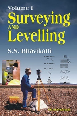Surveying & Levelling Volume-I