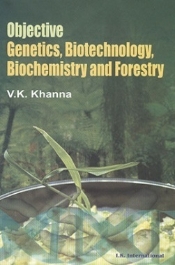 Objective Genetics, Biotechnology, Biochemistry and Forestry