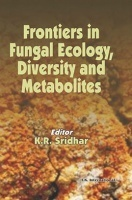 Frontiers In Fungal Ecology, Diversity And Metabolites