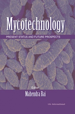 Mycotechnology: Present Status And Future Prospects