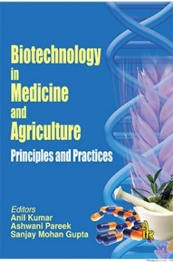 Biotechnology In Medicine And Agriculture : Principles and Practice