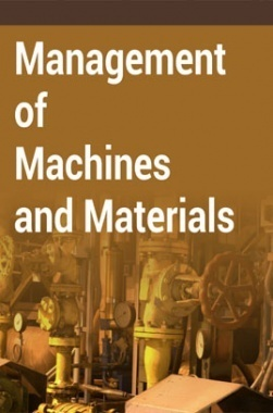 Management of Machines and Materials