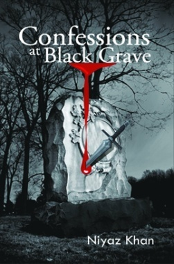 Confessions at Black Grave By Niyaz Khan