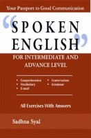 Spoken English For Intermediate and Advance Level By Sadhna Syal