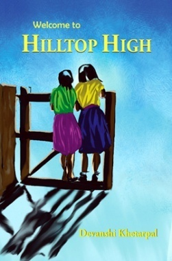 Welcome To Hilltop High By Devanshi Khetarpal
