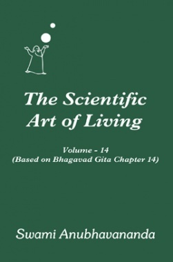 The Scientific Art of Living Volume.14 By Swami Anubhavanada