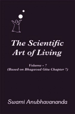 The Scientific Art of Living Volume 7 By Swami Anubhavanada