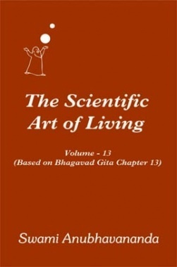 The Scientific Art of Living Volume.13 By Swami Anubhavanada