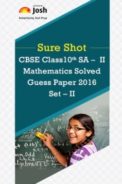 CBSE Class 10th SA-II Mathematics Solved Guess Paper 2016 Set-II