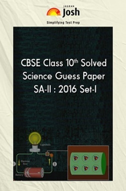 CBSE Class 10th Solved Science Guess Paper SA-II 2016 (Set-I)