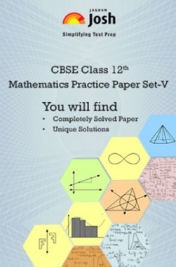 CBSE Class 12th Solved Mathematics Practice Paper (Set- V)