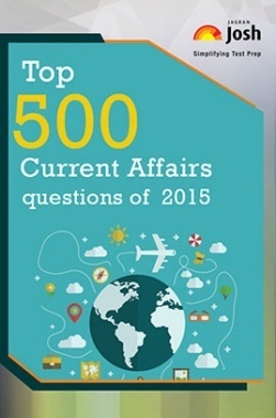 Top 500 Current Affairs Questions of 2015
