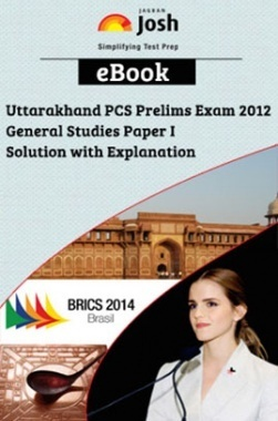 Uttarakhand PCS Prelims Exam 2012 General Studies Paper-I Solution with Explanation