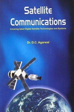 Satellite Communications (Covering latest Digital Satellite Technologies and Systems)