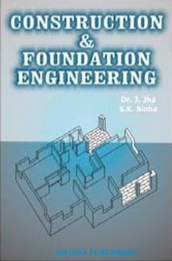 Construction and Foundation Engineering eBook By J. Jha and S.K. Sinha