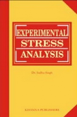 Experimental Stress Analysis eBook By Dr. Sadhu Singh