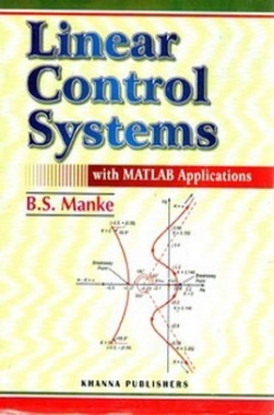 Linear Control Systems with MATLAB Applications eBook By B.S. Manke