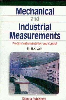 Mechanical and Industrial Measurements (Process Instrumentation & Control) eBook By R.K. Jain
