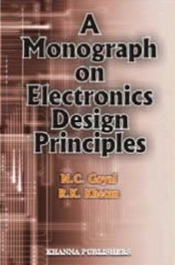 Monograph on Electronics Design Principles By Dr. N.C. Goyal and Khetan