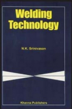 Welding Technology eBook By N.K. Srinivasan