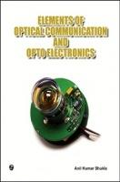 Elements of Optical Communication and Optoelectronics by Anil Kumar Shukla