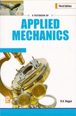 A Textbook of Applied Mechanics By R.K. Rajput