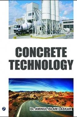 Concrete Technology By Dr. Aminul Islam Laskar