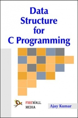 Data Structure for C Programming By Ajay Kumar