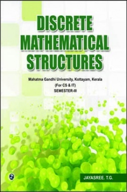 Discrete Mathematical Structures, Sem-III (MGU), Kerala CS & IT By Jayasree T. G.