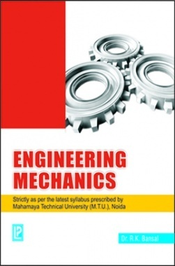 Engineering Mechanics (MTU) By Dr. R.K. Bansal