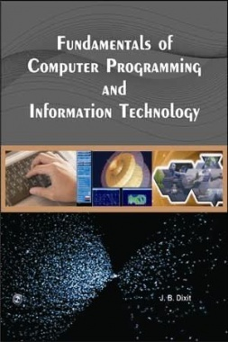 Fundamentals of Computer Programming and IT (PTU) By J.B.Dixit
