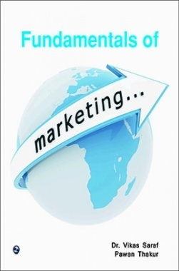 Fundamentals of Marketing By Dr. Vikas Saraf, Pawan Thakur