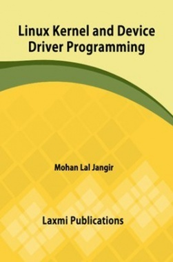 Linux Kernel And Device Driver Programming By Mohan Lal Jangir