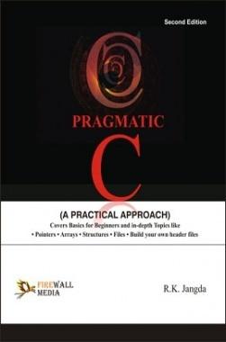 Pragmatic C (A Practical Approach) By Ramesh Kumar Jangda