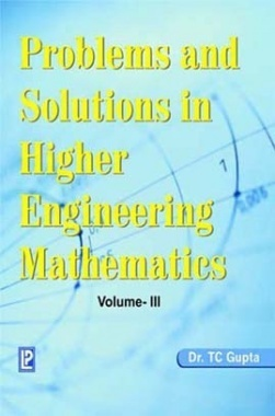 Problems And Solutions In Engineering Mathematics Volume-II