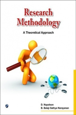 Research Methodology A Theoretical Approach By D.Napolean, B.Balaji Sathya Narayanan
