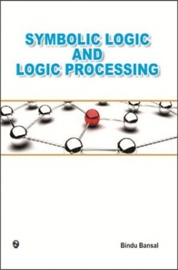 Symbolic Logic And Logic Processing By Bindu Bansal